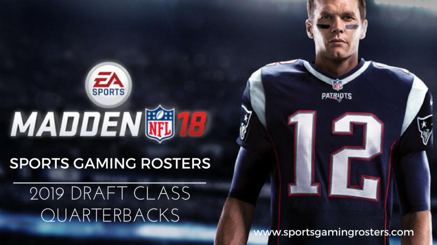 Madden NFL 18 – 2019 Draft Class –Quarterbacks