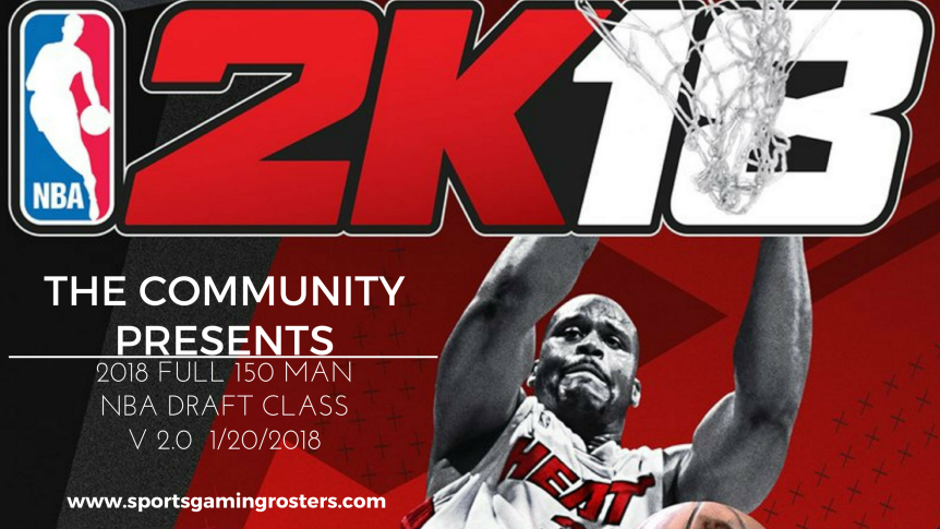 The Community Presents: NBA 2K18 Full 150 Man 2018 Class v 2.0