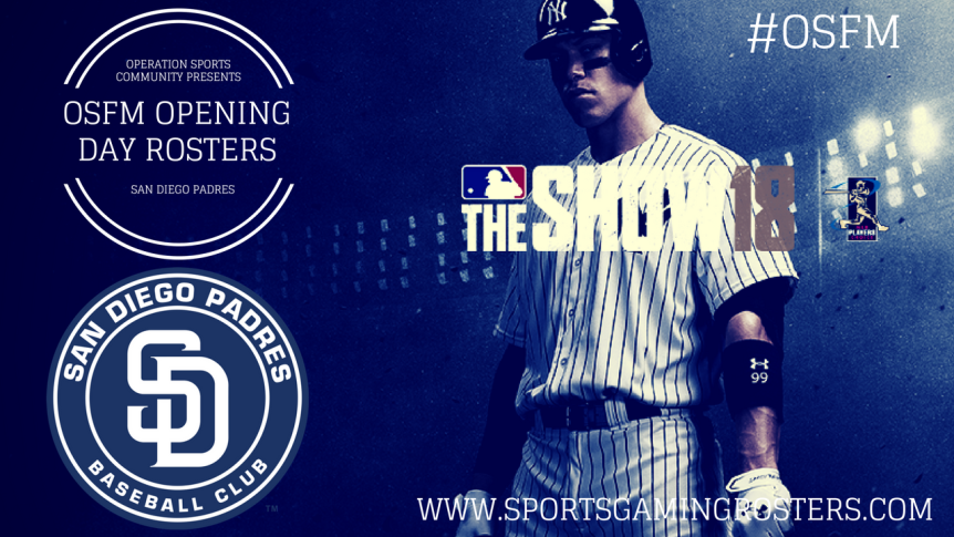 MLB The Show 18 – OSFM Opening Day Rosters – San Diego Padres