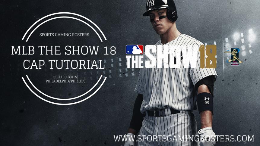 MLB The Show 18 CAP Tutorial – 3B AlecBohm