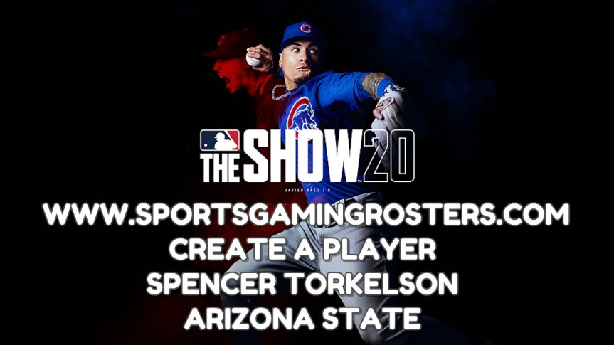 MLB The Show 20 CAP – 1B Spencer Torkelson, Arizona State