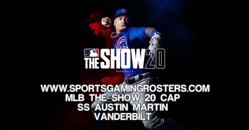 MLB The Show 20 CAP – SS Austin Martin,Vanderbilt